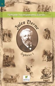 Öyküler 1 Jules Verne Çeviren: Sevgi Şen Elma Yayınevi, 188 sayfa