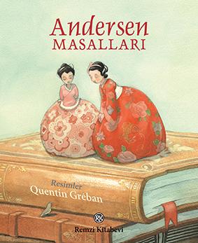 Andersen Masalları Hans Christian Andersen Resimleyen: Quentin Greban Türkçeleştiren: Nükhet İzet
