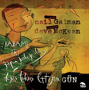 Babamı İki Japon Balığı ile  Değiş Tokuş Ettiğim Gün Neil Gaiman Resimleyen: Dave McKean Türkçeleştiren: Sima Özkan Yıldırım  Sırtlan Kitap, 60 sayfa