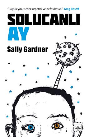 Solucanlı Ay Sally Gardner Türkçeleştiren: Cihan Karamancı Resimleyen: Julian Crouch İthaki Yayınları, 264 sayfa