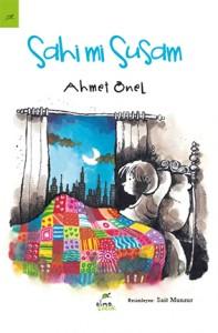 Sahi mi Susam Ahmet Önel Resimleyen: Sait Munzur Elma Çocuk Yayınları, 328 sayfa