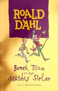 Benek Tozu ve Müthiş Sırlar! Roald Dahl Resimleyen: Quentin Blake Türkçeleştiren: İpek Şoran Can Çocuk Yayınları, 122 sayfa