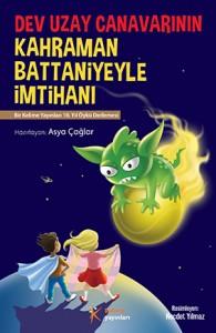 Dev Uzay Canavarının Kahraman Battaniyeyle İmtihanı Derleyen: Asya Çağlar Resimleyen: Necdet Yılmaz Kelime Yayınları, 104 sayfa