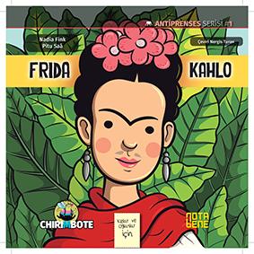 Frida Kahlo Nadia Fink Resimleyen: Pitu Saá Türkçeleştiren: Nergis Turan NotaBene Yayınları, 28 sayfa