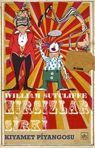 Hırsızlar Sirki Kıyamet Piyangosu  William Sutcliffe Resimleyen: David Tazzyman Türkçeleştiren: Ceren Altunkanat İthaki Yayınları, 184 sayfa