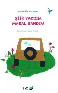 Şiir Yazdım Masal Sandım Melek Özlem Sezer Resimleyen: Burcu Yılmaz Fom Kitap, 66 sayfa
