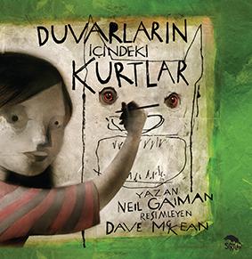 Duvarların İçindeki Kurtlar Neil Gaiman Resimleyen: Dave McKean Türkçeleştiren: Sima Özkan Yıldırım  Sırtlan Kitap, 60 sayfa