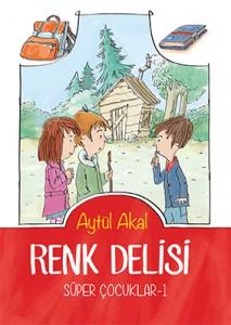 Süper Çocuklar-1 Renk Delisi Aytül Akal Resimleyen: Yusuf Tansu Özel Tudem Yayınları, 112 sayfa