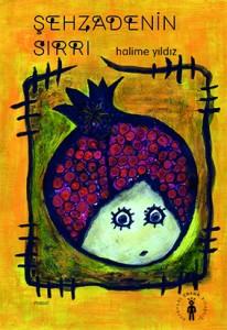 Şehzadenin Sırrı Yazan ve Resimleyen: Halime Yıldız Evrensel Çocuk Kitaplığı, 96 sayfa