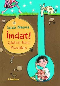 İmdat! Çıkarın Beni Buradan Salah Naoura Türkçeleştiren: Suzan Geridönmez Tudem Yayınları, 156 sayfa