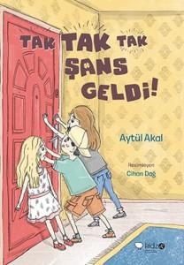 Tak Tak Tak Şans Geldi! Aytül Akal Resimleyen: Cihan Dağ Redhouse Kidz Yayınları, 116 sayfa