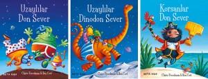 Uzaylılar Don Sever Uzaylılar Dinodon Sever Korsanlar Don Sever Claire Freedman Resimleyen: Ben Cort Türkçeleştiren: Sima Özkan Yıldırım Beta Kids, 32 sayfa