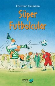 Süper Futbolcular Christian Tielmann Türkçeleştiren: Can Kırca FOM Kitap, 104 sayfa