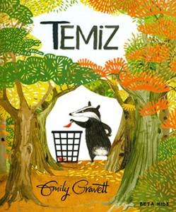 Temiz Yazan ve Resimleyen:  Emily Gravett Türkçeleştiren:  Sima Özkan Yıldırım Beta Kids, 40 sayfa