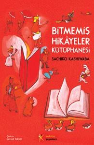Bitmemiş Hikâyeler Kütüphanesi Sachiko Kashiwaba •Türkçeleştiren: Levent Toksöz Kelime Yayınları, 168 sayfa