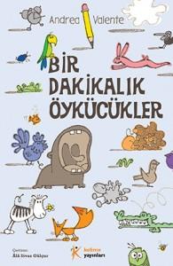 Bir Dakikalık Öykücükler Andrea Valente Türkçeleştiren: Âlâ Sivas Gülçur Kelime Yayınları, 168 sayfa