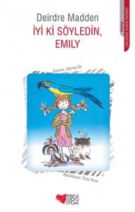 İyi ki Söyledin, Emily Deirdre Madden Türkçeleştiren: Zeynep Öz Can Çocuk Yayınları, 176 sayfa
