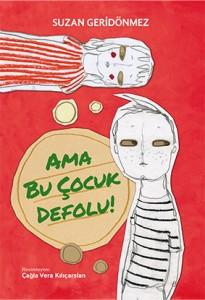 Ama Bu Çocuk Defolu! Suzan Geridönmez Resimleyen: Çağla Vera Kılıçarslan Tudem Yayınları, 120 sayfa