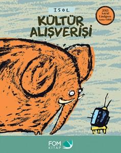 Kültür Alışverişi Yazan ve Resimleyen: Isol Türkçeleştiren: Sima Özkan Yıldırım FOM Kitap, 32 sayfa