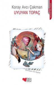 Uyuyan Topaç Koray Avcı Çakman Resimleyen: Esin Bayhan Can Çocuk Yayınları, 140 sayfa