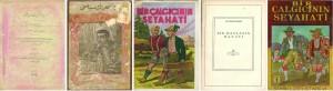 Bir Çalgıcının Seyahati Almancadan Mütercimi: Mehmed Tevfik Saadet Matbaası İstanbul, 1323 (m. 1907) 892 sayfa Bir Çalgıcının Seyahati Almancadan Mütercimi: Mehmed Tevfik Resimleyen: Mehmed İkbal Kütüphanesi İstanbul, 1926, Üçüncü tab'ı, 830 sayfa Bir Çalgıcının Seyahati Almancadan tadil ve nakleden:  Kemal Tahir Kenan Matbaası İstanbul, İkinci Baskı, 1945, 103 Sayfa Bir Haylazın Hayatı Eichendorff Çeviren: Behçet Gönül Milli Eğitim Basımevi İstanbul, 1946, 127 Sayfa Bir Çalgıcının Seyahati Almancadan Çeviren: Mehmet Tevfik Semih Lütfi Kitapevi İstanbul, 1956, 504 Sayfa