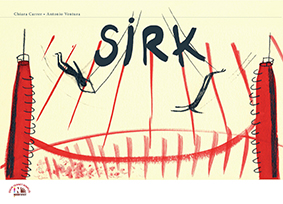 Sirk Chiara Carrer Resimleyen: Antonio Ventura Türkçeleştiren: Burcu Yılmaz Nesin Yayınevi, 40 sayfa