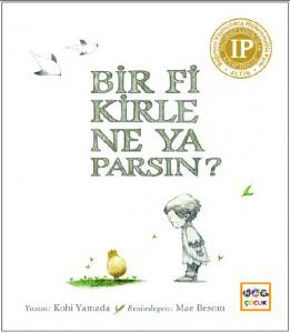 Bir Fikirle Ne Yaparsın? Kobi Yamada Resimleyen: Mae Besom Türkçeleştiren: Tuna Alemdar Nar Çocuk Yayınları, 40 sayfa