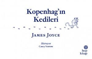 Kopenhag'ın Kedileri James Joyce Resimleyen: Casey Sorrow Türkçeleştiren: Celâl Üster Hep Kitap, 30 sayfa