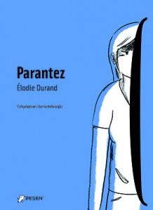 Parantez Élodie Durand Türkçeleştiren:  Damla Kellecioğlu Desen Yayınları, 224 sayfa
