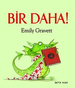 Bir Daha! Emily Gravett Türkçeleştiren: Sima Özkan Beta Kids, 32 sayfa
