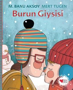Burun Giysisi M. Banu Aksoy Resimleyen: Mert Tugen Can Çocuk Yayınları, 36 Sayfa
