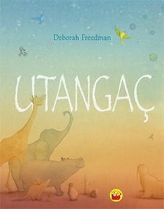 Utangaç Deborah Freedman Türkçeleştiren: Nil Gün Kuraldışı Çocuk, 40 sayfa