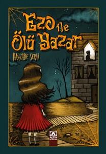 Ezo ile Ölü Yazar Hanzade Servi Resimleyen: Berk Öztürk Altın Kitaplar, 128 sayfa
