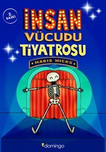 İnsan Vücudu Tiyatrosu Maris Wicks Türkçeleştiren: Şiirsel Taş Domingo Yayınları, 240 sayfa