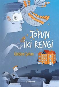 Topun İki Rengi Güldem Şahan Tudem Yayınları, 152 sayfa