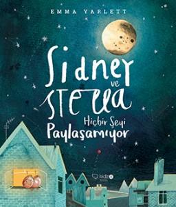 Sidney ve Stella Hiçbir Şeyi Paylaşamıyor Emma Yarlett Türkçeleştiren: Zeynep Alpaslan Redhouse Kidz, 44 sayfa