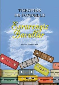Esrarengiz Bavullar Timothee De Fombelle Türkçeleştiren: Elif Gökteke Yapı Kredi Yayınları, 276 sayfa