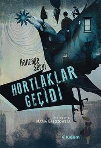 Hortlaklar Geçidi Hanzade Servi Resimleyen: Maria Brzozowska Tudem Yayınları, 232 sayfa