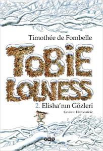 Tobie Lolness Elisha'nın Gözleri Timothée de Fombelle Çeviren: Elif Gökteke Yapı Kredi Yayınları, 388 sayfa