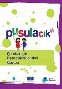 Pusulacık - Çocuklar İçin İnsan Hakları Eğitimi Kılavuzu Nancy Flowers Çeviren: Metin Çulhaoğlu Bilgi Üniversitesi Yayınları, 312 sayfa