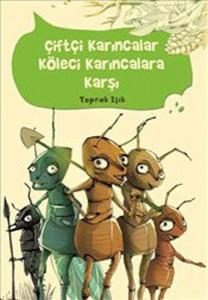Çiftçi Karıncalar Köleci Karıncalara Karşı Toprak Işık Tudem Yayınları, 112 sayfa