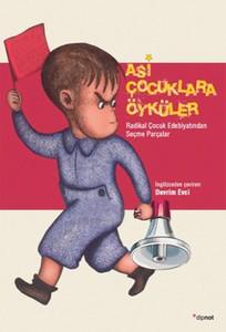 Asi Çocuklara Öyküler Kolektif Hazırlayan: J. L. Mickenberg, Philip Nel Çeviren: Devrim Evci Dipnot Yayınları, 240 sayfa