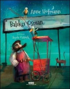 Balıkçı Osman Anne Hofmann Çeviren: Şeyda Öztürk Yapı Kredi Yayınları, 32 sayfa