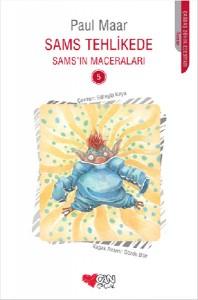 Sams'ın Maceraları Sams Tehlikede Paul Maar Türkçeleştiren: Süheyla Kaya Kapak Resmi: Gözde Bitir Can Çocuk Yayınları, 208 sayfa