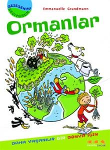 Gezegenimi Seviyorum – Ormanlar Emmanuelle Grundmann Çeviren: Gülay Oktar Caretta Çocuk Yayınları, 32 sayfa