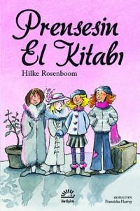 Prensesin El Kitabı Hilke Rosenboom Resimleyen: Fransizka Harvey Çeviren: Dilek Zaptçıoğlu İletişim Yayınları, 141 sayfa