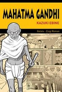 Mahatma Gandhi Kazuki Ebine Çeviren: Ayser Ali Galata Yayıncılık, 200 sayfa