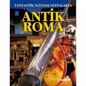 Fantastik Saydam Sayfalarla Antik Roma Peter Chrisp Çeviren: Esra Çakır Yücesoy  Tudem Yayınları, 38 sayfa