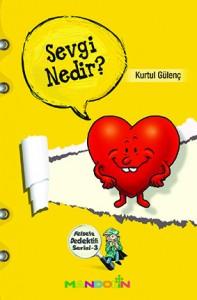 Sevgi Nedir? Kurtul Gülenç Mandolin Yayınları, 32 sayfa