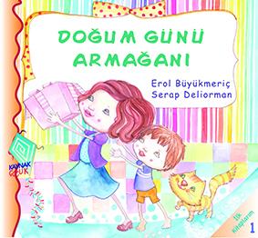 Doğum Günü Armağanı  Erol Büyükmeriç Resimleyen: Serap Deliorman  Kaynak Yayınları, 32 sayfa